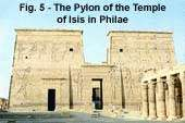 Fig. 5 - The Pylon of the Temple of Isis in Philae